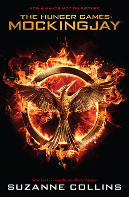 Mockingjay (The Final Book of the Hunger Games): Movie Tie-in Edition Cover Image