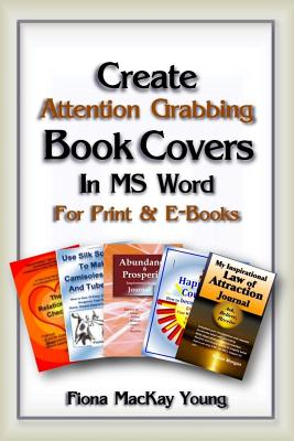 Create Attention-Grabbing Book Covers in MS Word: for Print & E-Books Cover Image