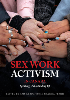 Sex Work Activism in Canada: Speaking Out, Standing Up Cover Image