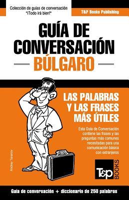 Guía de Conversación Español-Búlgaro y mini diccionario de 250 palabras Cover Image
