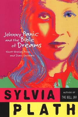 Johnny Panic and the Bible of Dreams: Short Stories, Prose, and Diary Excerpts Cover Image