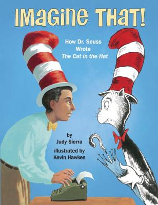 Imagine That!: How Dr. Seuss Wrote The Cat in the Hat Cover Image