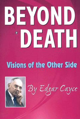 Beyond Death: Visions of the Other Side Cover Image