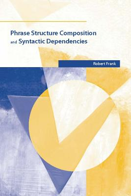 Cover for Phrase Structure Composition and Syntactic Dependencies, Volume 38