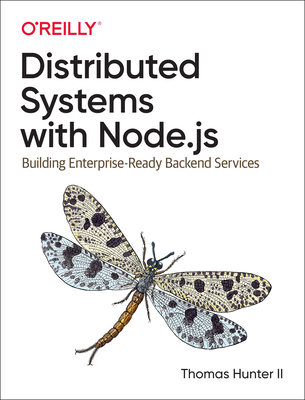 Distributed Systems with Node.Js: Building Enterprise-Ready Backend Services Cover Image