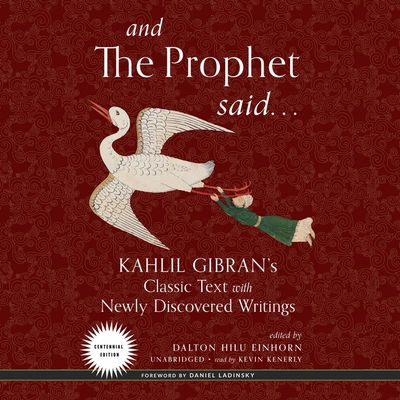 And The Prophet Said Kahlil Gibran S Classic Text With Newly Discovered Writings Brookline Booksmith