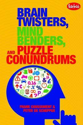 Brain Twisters, Mind Benders, and Puzzle Conundrums Cover