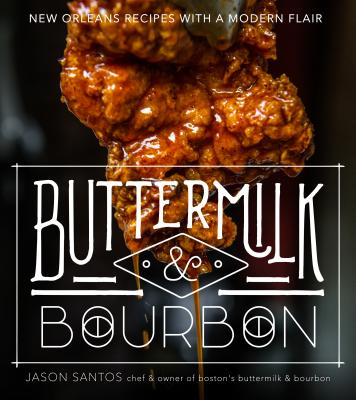 Buttermilk & Bourbon: New Orleans Recipes with a Modern Flair Cover Image