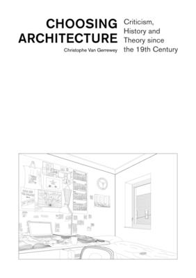 Choosing Architecture: Criticism, History and Theory since the 19th Century Cover Image