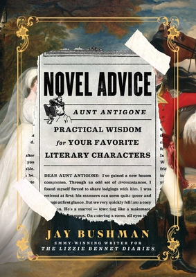 Novel Advice: Practical Wisdom for Your Favorite Literary Characters Cover Image