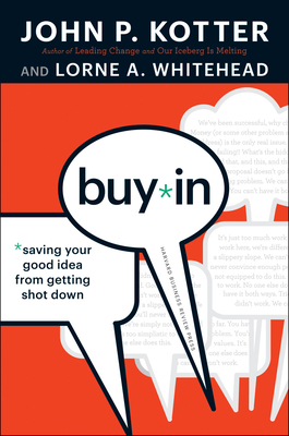 Buy-In: Saving Your Good Idea from Getting Shot Down Cover Image
