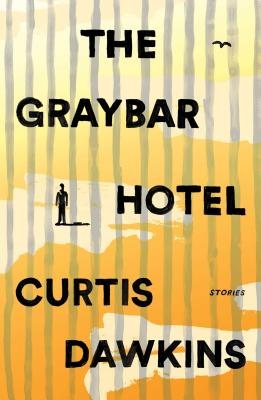 The Graybar Hotel: Stories Cover Image
