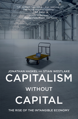Capitalism Without Capital: The Rise of the Intangible Economy Cover Image