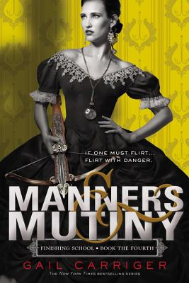 Manners & Mutiny (Finishing School #4) Cover Image