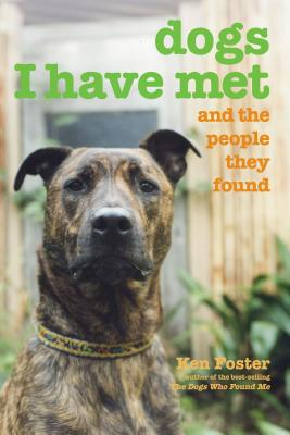 Dogs I Have Met: And the People They Found Cover Image