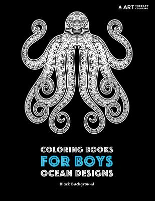 Coloring Books for Boys: Ocean Designs: Black Background: Detailed Deep Blue Sea Creatures for Older Boys & Teenagers; Zendoodle Sharks, Whales Cover Image