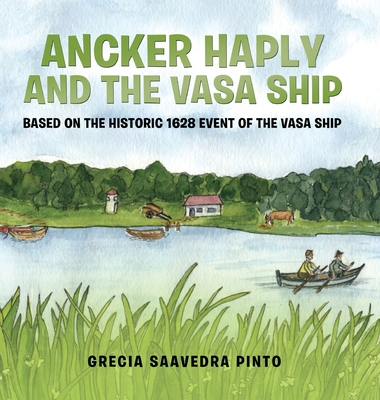 Ancker Haply And The Vasa Ship: Based on the historic 1628 event of the Vasa Ship Cover Image