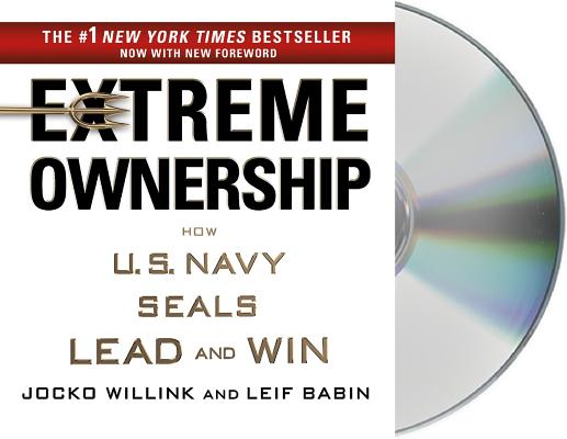 Extreme Ownership: How U.S. Navy SEALs Lead and Win Cover Image