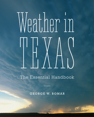 Weather in Texas: The Essential Handbook Cover Image