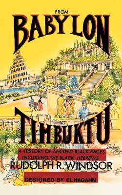From Babylon to Timbuktu: A History of Ancient Black Races Including the Black Hebrews Cover Image