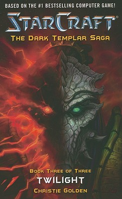 Starcraft: The Dark Templar Saga: TwilightChristie Golden