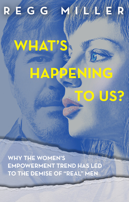 What's Happening to Us?: How the Quest for Equality Has Eroded Communication and Connectedness in Our Relationship Cover Image