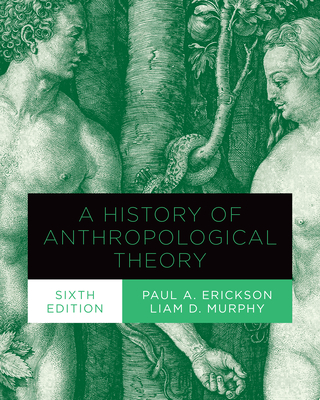 A History of Anthropological Theory, Sixth Edition Cover Image