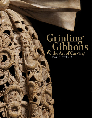 Grinling Gibbons and the Art of Carving Cover Image