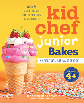 Kid Chef Junior Bakes: My First Kids Baking Cookbook Cover Image