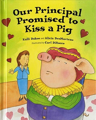 Our Principal Promised to Kiss a Pig Cover