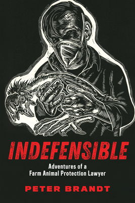 Indefensible: Adventures of a Farm Animal Protection Lawyer Cover Image