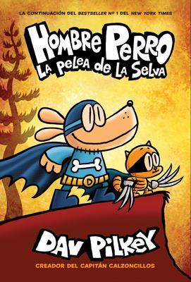 Hombre Perro: La pelea de la selva (Dog Man: Brawl of the Wild) Cover Image