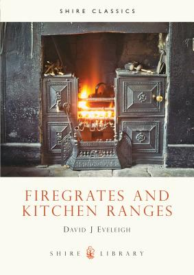 Firegrates and Kitchen Ranges (Shire Library) Cover Image