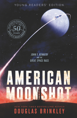 American Moonshot Young Readers' Edition: John F. Kennedy and the Great Space Race Cover Image