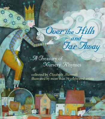 Over the Hills and Far Away: A Treasury of Nursery Rhymes Cover Image