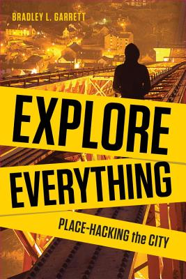 Explore Everything: Place-Hacking the City Cover Image
