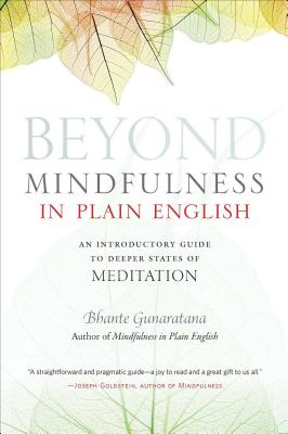 Beyond Mindfulness in Plain English: An Introductory guide to Deeper States of Meditation Cover Image
