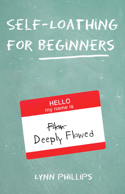 Cover for Self-Loathing for Beginners