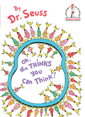 Oh, the Thinks You Can Think (Beginner Books(R)) Cover Image
