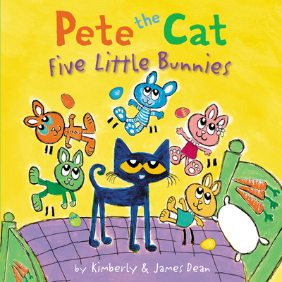 Pete the Cat: Five Little Bunnies Cover Image