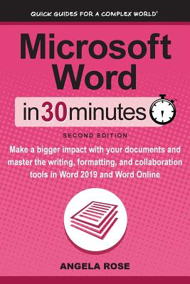 Microsoft Word In 30 Minutes (Second Edition): Make a bigger impact with your documents and master the writing, formatting, and collaboration tools in Cover Image