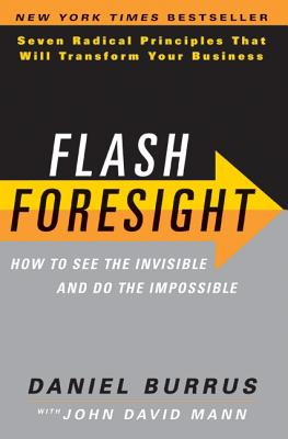 Flash Foresight: How to See the Invisible and Do the Impossible Cover Image