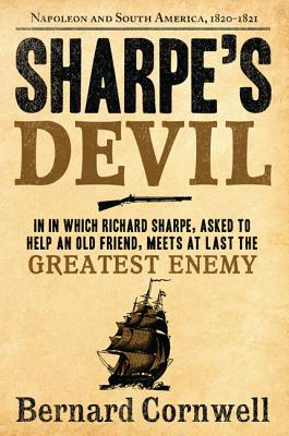 Sharpe's Devil: Richard Sharpe and the Emperor, 1820-1821 (Sharpe's Adventures) Cover Image