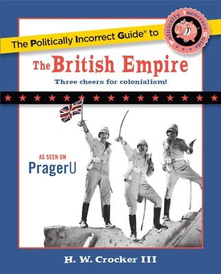 The Politically Incorrect Guide to the British Empire Cover