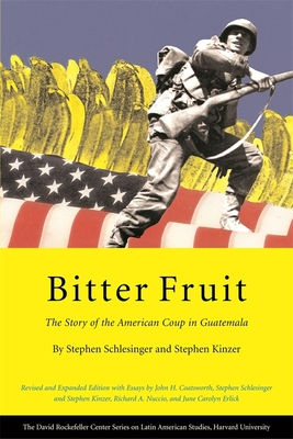 Bitter Fruit: The Story of the American Coup in Guatemala, Revised and Expanded (Latin American Studies) Cover Image