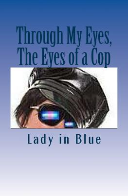 Through My Eyes, The Eyes of a Cop Cover Image