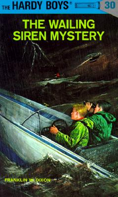 Hardy Boys 30: the Wailing Siren Mystery (The Hardy Boys #30) Cover Image