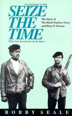 Seize the Time: The Story of the Black Panther Party and Huey P. Newton Cover Image