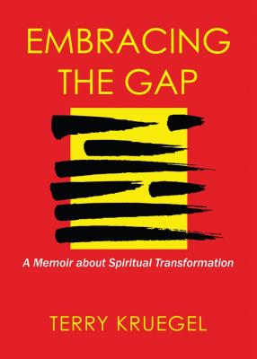 Embracing the Gap: A Memoir about Spiritual Transformation Cover Image