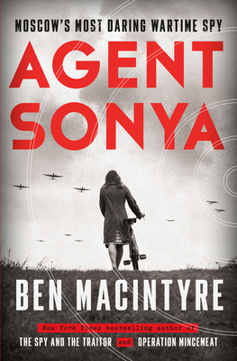 Agent Sonya: Moscow's Most Daring Wartime Spy cover